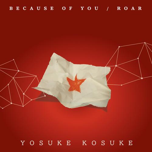 【シングル】ヨースケコースケ「BECAUSE OF YOU / ROAR」