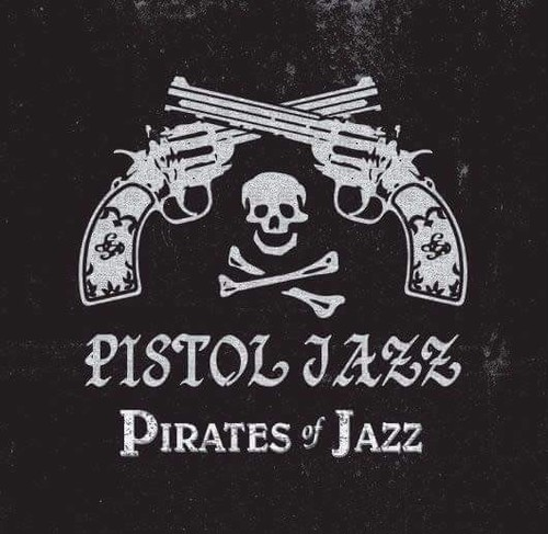 再入荷!!! PISTOL JAZZ /PIRATES OF JAZZ
