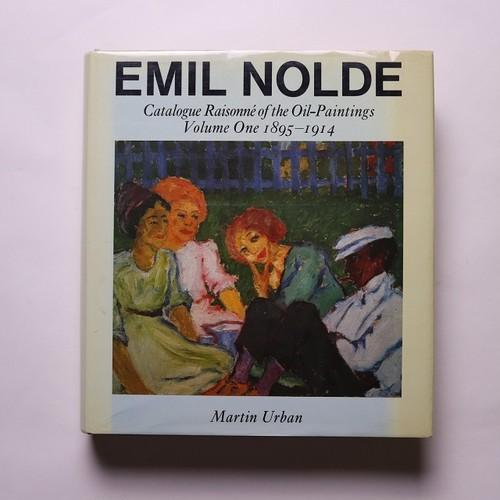 EMIL NOLDE CATALOGUE RAISONNE OF THE OIL PAINTINGS エミール・ノルデ