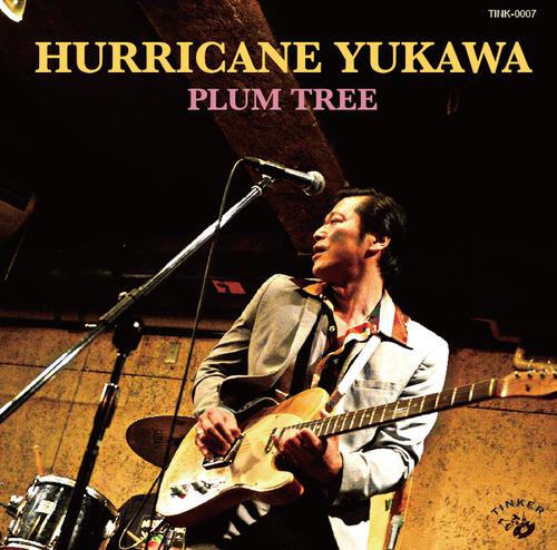 ハリケーン湯川 / PLUM TREE