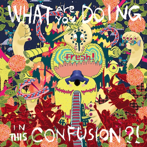 CD 「What Are You Doing In This Confusion」