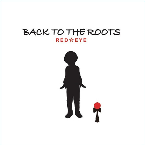 BACK TO THE ROOTS -RED☆EYE 2nd Album / CD