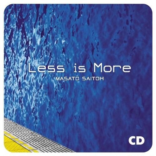 Less Is More / 斉藤昌人 (CD)