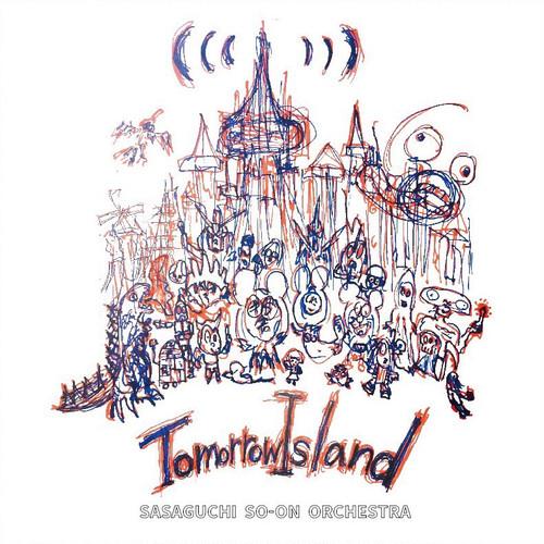 笹口騒音オーケストラ 1stアルバム『TOMORROWISLAND』