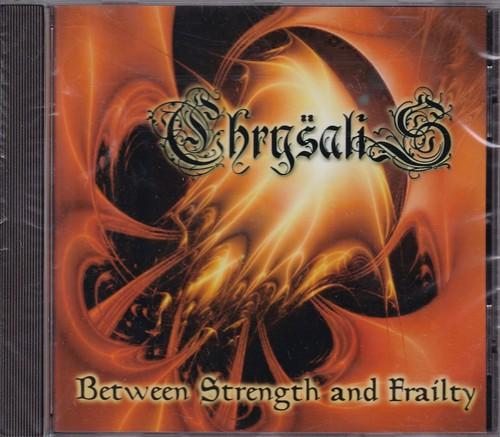 CHRYSALIS 『Between Strength and Frailty』