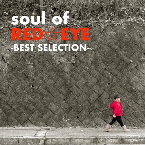 soul of RED☆EYE - BEST SELECTION- RED☆EYE BEST Album / MP3
