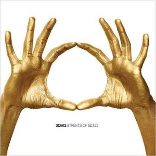 【USED】3OH!3 / STREETS OF GOLD