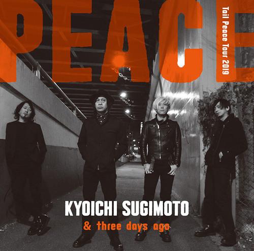 PEACE ~Tail Peace Tour 2019~/杉本恭一& Three days ago