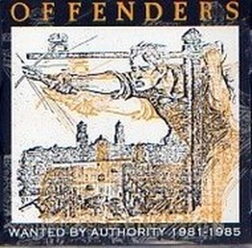 THE OFFENDERS - Wanted By Authority 1981-1985 CD