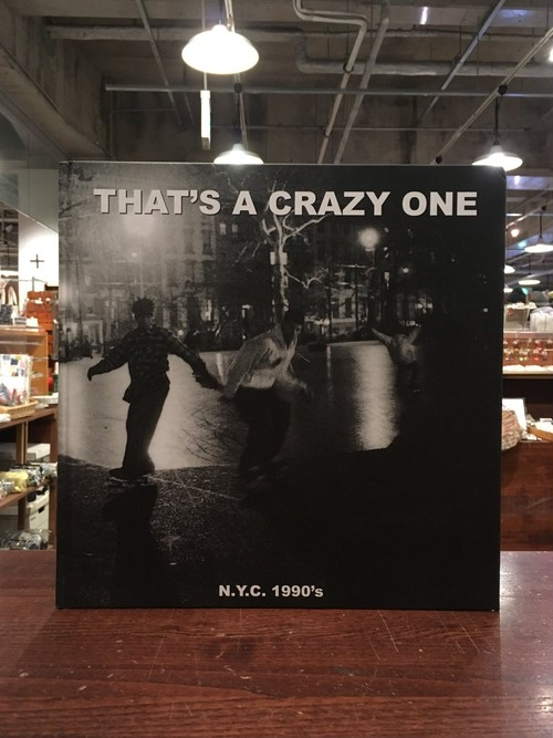 【写真集】That's A Crazy One - New York City 1990's