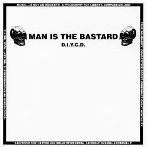 MAN IS THE BASTARD/D.I.Y.C.D.