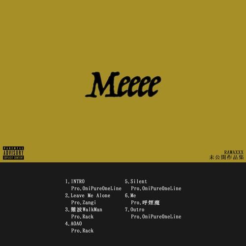 RAWAXXX / Meeee EP