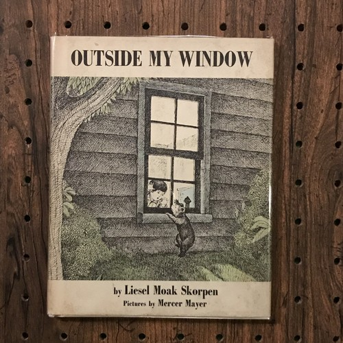 Outside my window/Liesel Moak Skorpen(リーゼル・モーク・スコーペン)、Mercer Mayer(マーサー・メイヤー)