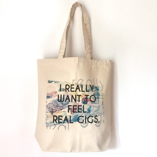 『 I REALLY WANT TO FEEL REAL GIGS. 』tote M