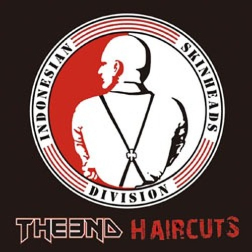 THE END // HAIRCUTS - Indonesian Skinhead Division CD