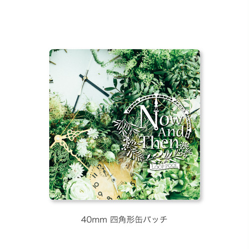 3rd Album 「Now and Then」スクエア缶バッチ