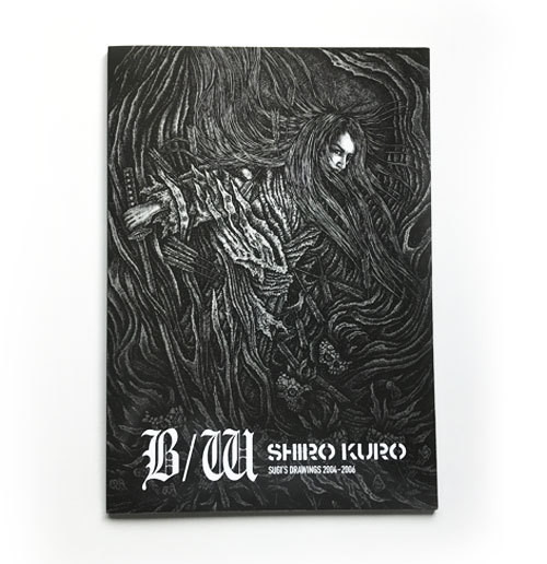 B/W SHIRO KURO SUGI'S DRAWINGS 2004-2006
