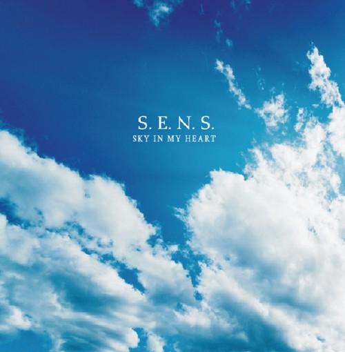 S.E.N.S.「SKY IN MY HEART」