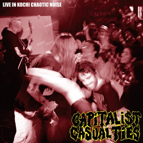 CAPITALIST CASUALTIES - LIVE IN KOCHI CHAOTIC NOISE CD