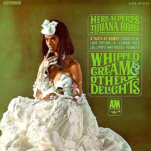 CD「WHIPPED CREAM & OTHER DELIGHTS / HERB ALPERT & TIJUANA BRASS」