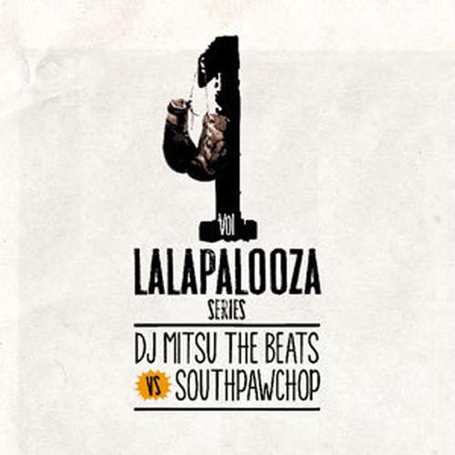Lalapalooza Series Vol.1 / DJ Mitsu The Beats & DJ SOUTHPAWCHOP
