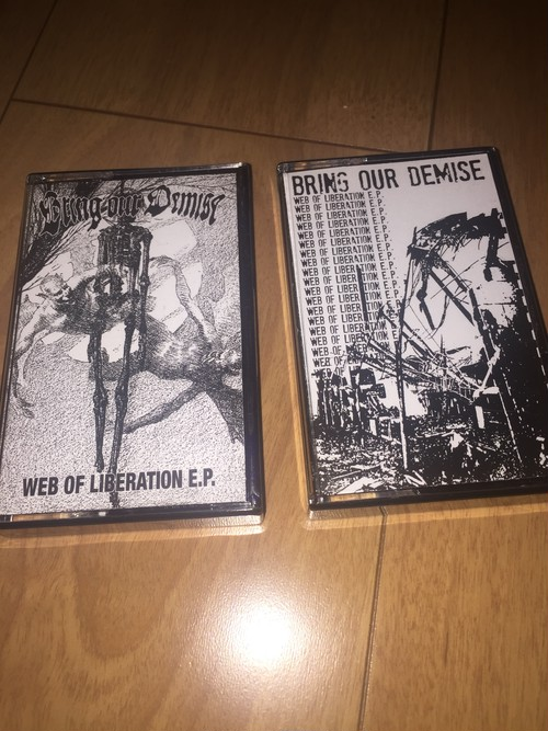 Bring Our Demise - Web Of Liberation TAPE