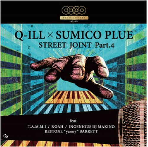"Q-ILL x SUMICO PLUE ""STREET JOINT"" part.4"