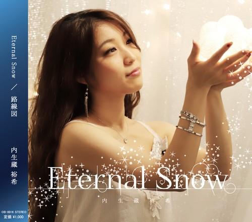 内生蔵裕希 2nd Single「Eternal Snow / 路線図」