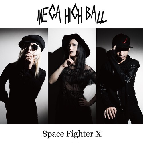 MEGA HIGH BALL『Space Fighter X』