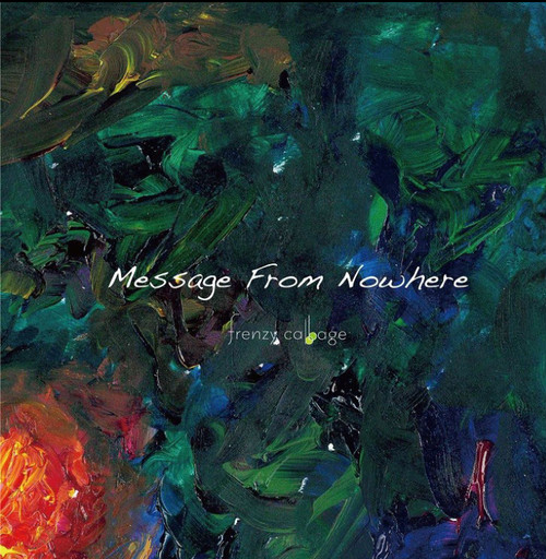 "1st full album ""Message From Nowhere"""