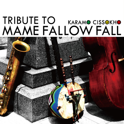 Karamo Cissokho / Tribute to Mame Fallow Fall