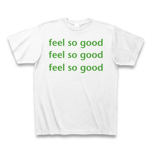 feel so good T Shirt, white
