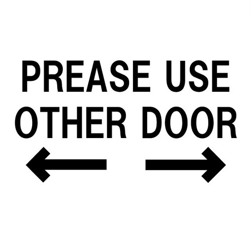 PLEASE USE OTHER DOOR   H138×W250mm