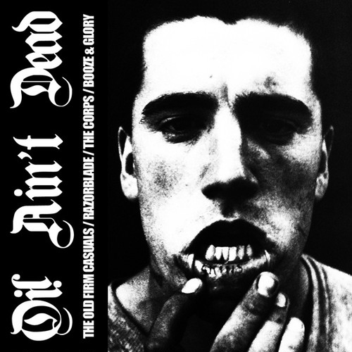 V.A - Oi! Ain't dead CD (THE OLD FIRM CASUALS他)