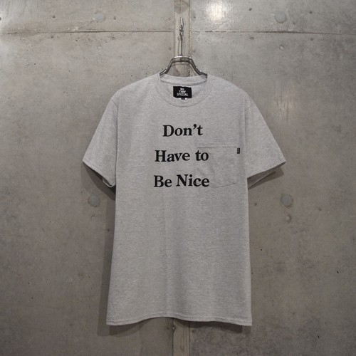 NOTHIN'SPECIAL DON'T HAVE TO POCKET TEE / ASH