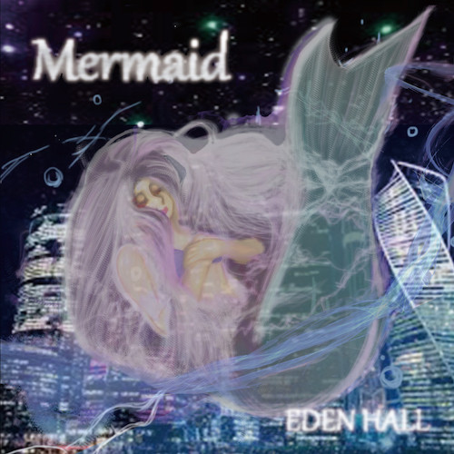 EDEN HALL アルバムCD「Mermaid」