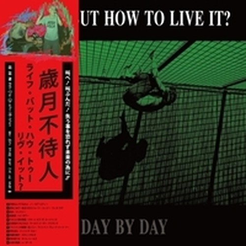 "LIFE…BUT HOW TO LIVE IT? ""DAY BY DAY"" LP+CD"