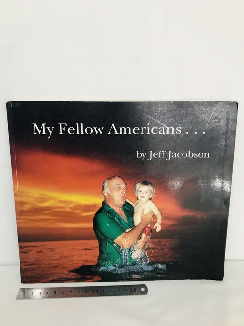 MY FELLOW AMERICANS by JEFF JACOBSON