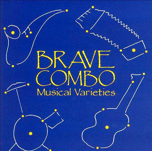 CD 「MUSICAL VARIETIES / BRAVE COMBO」