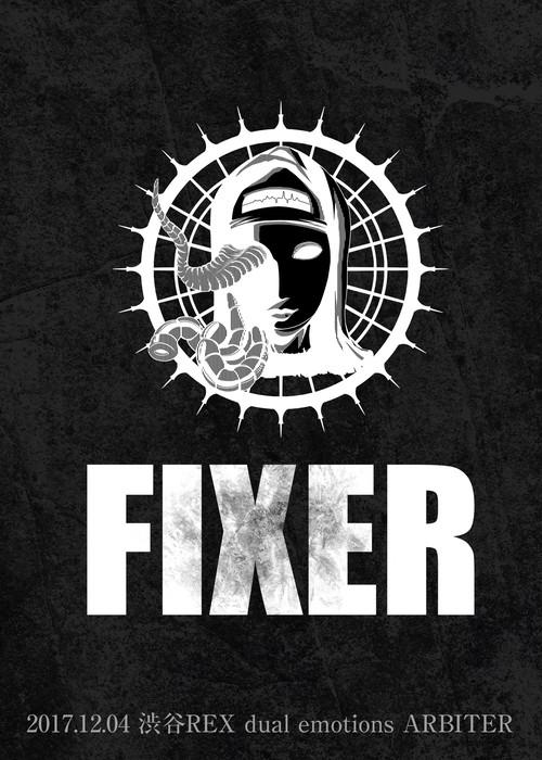 FIXER / 2017.12.04 渋谷REX dual emotions ARBITER (予約受付中!)