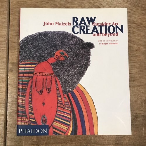 RAW CREATION:Outsider Art and beyond