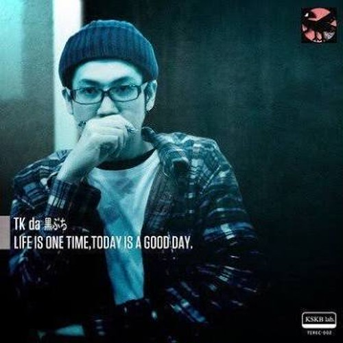 【特典アリ】TKda黒ぶち - LIFE IS ONE TIME, TODAY IS A GOOD DAY [CD]