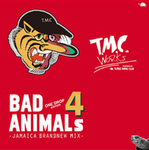 BAD ANIMALS 4 -ONE DROP EDITION-  T.M.C WORKS(TURTLE MAN'S CLUB)