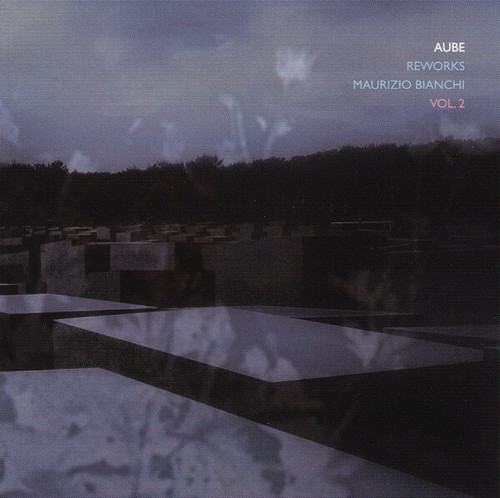 Aube – Reworks Maurizio Bianchi Vol. 2
