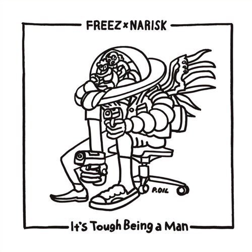 FREEZ × NARISK - IT'S TOUGH BEING A MAN (LP)