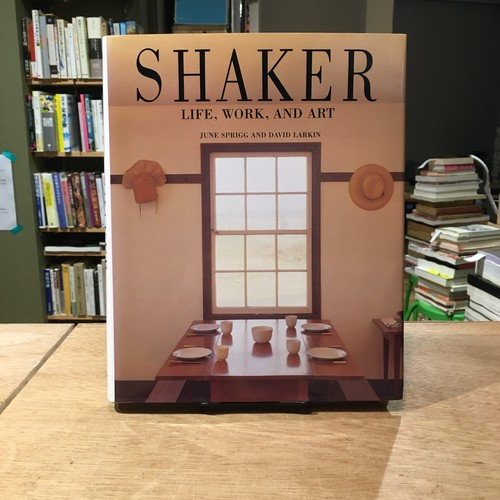 SHAKER: life, work, and art / June Sprigg(ジューン・スプリッグ), David Larkin