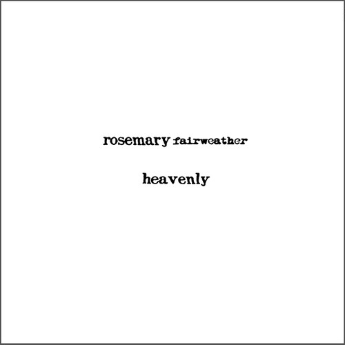 Rosemary Fairweather / Heavenly - A Collection of Songs