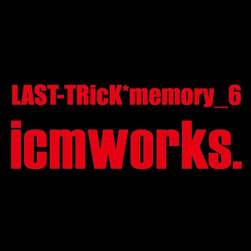 【超絶 2.0付き】LAST-TRicK*memory_6 / icmworks.