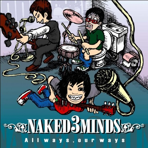 All ways,our ways(NAKED3MINDS)