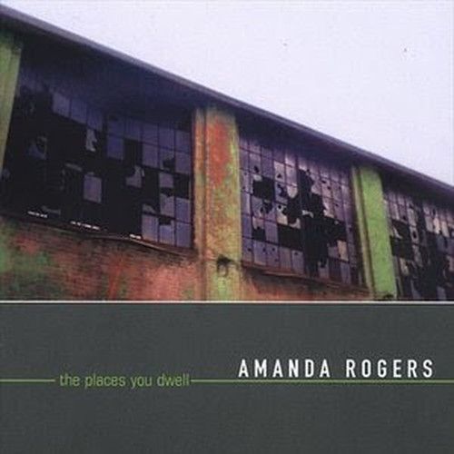 【USED】Amanda Rogers / the places you dwell